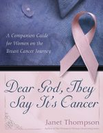 Dear God, They Say It's Cancer : A Companion Guide for Women on the Breast Cancer Journey - Janet Thompson