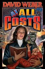 At All Costs : Honor Harrington Series : Book 11 - David Weber