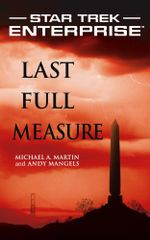 Star Trek : Enterprise: Last Full Measure - Michael A. Martin
