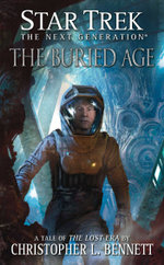 Star Trek : The Next Generation: The Lost Era: The Buried Age - Christopher L. Bennett