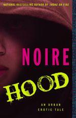 Hood : An Urban Erotic Tale - Noire