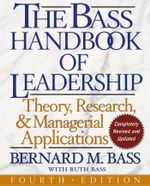 The Bass Handbook of Leadership : Theory, Research, and Managerial Applications - Bernard M. Bass
