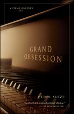 Grand Obsession : A Piano Odyssey - Perri Knize