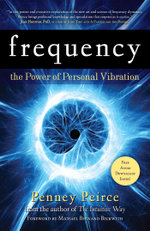 Frequency : The Power of Personal Vibration - Penney Peirce