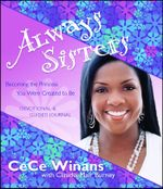 Always Sisters : Becoming the Princess You Were Created to Be - CeCe Winans