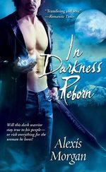 In Darkness Reborn : The Paladins Series - Book 3 : The Paladins Series - Book 3 - Alexis Morgan