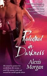 Redeemed in Darkness : The Paladins Series - Book 4 :  The Paladins Series - Book 4 - Alexis Morgan
