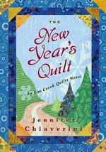 The New Year's Quilt : Elm Creek Quilts Series : Book 11 - Jennifer Chiaverini