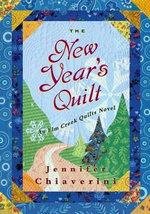 The New Year's Quilt : Elm Creek Quilts Series : Book 11 - Jennifer Chiaverini