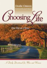 Choosing Life : One Day at a Time - Dodie Osteen