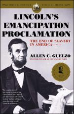 Lincoln's Emancipation Proclamation : The End of Slavery in America - Allen C. Guelzo