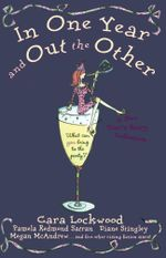 In One Year and Out the Other - Cara Lockwood