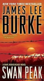 Swan Peak : Dave Robicheaux Series : Book 17 (USA Ed.) - James Lee Burke