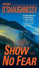 Show No Fear : A Nina Reilly Novel - Perri O'Shaughnessy