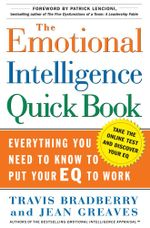 The Emotional Intelligence Quick Book : Everything You Need to Know to Put Your EQ to Work - Travis Bradberry