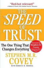 The Speed of Trust :  The One Thing That Changes Everything - Stephen R. Covey