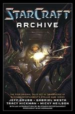 The Starcraft Archive : An Anthology - Jeff Grubb