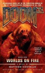Worlds on Fire : Doom 3 - Matthew J. Costello
