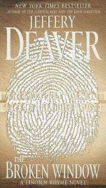 The Broken Window : Lincoln Rhyme Series : Book 8 - Jeffery Deaver