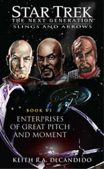 Star Trek : TNG: Enterprises of Great Pitch and Moment - Keith R. A. DeCandido