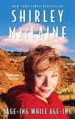 Sage-ing While Age-ing - Shirley MacLaine