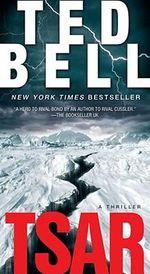 Tsar : A Thriller - Ted Bell