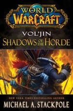 World of Warcraft: Vol'jin: Shadows of the Horde : Mists of Pandaria Series : Book 2 - Michael A. Stackpole