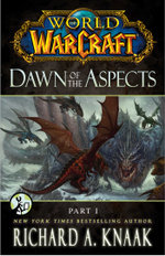 World of Warcraft : Dawn of the Aspects: Part I - Richard A. Knaak