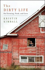 The Dirty Life : On Farming, Food, and Love - Kristin Kimball