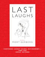 Last Laughs : Cartoons About Aging, Retirement...and the Great Beyond