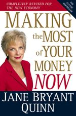 Making the Most of Your Money Now : The Classic Bestseller Completely Revised for the New Economy - Jane Bryant Quinn