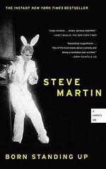 Born Standing Up : A Comic's Life - Steve Martin