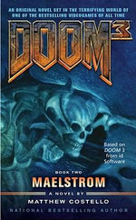 Doom 3 : Maelstrom : Book Two - Matthew Costello