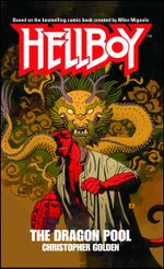 The Dragon Pool : Hellboy - Christopher Golden