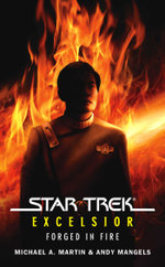Star Trek : The Original Series: Excelsior: Forged in Fire - Michael A. Martin
