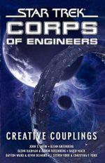 Star Trek : Corps of Engineers: Creative Couplings - David Mack