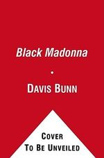 The Black Madonna : A Storm Syrrell Adventure - Davis Bunn