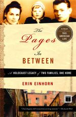 The Pages In Between : A Holocaust Legacy of Two Families, One Home - Erin Einhorn