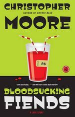 Bloodsucking Fiends : A Love Story - Christopher Moore