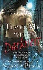 Tempt Me with Darkness : Doomsday Brethren - Shayla Black