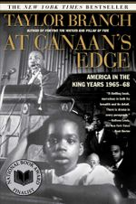 At Canaan's Edge : America in the King Years, 1965-68 - Taylor Branch