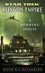 Star Trek : The Next Generation: Klingon Empire: A Burning House - Keith R. A. DeCandido