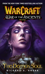 Warcraft: War of the Ancients #2: The Demon Soul : The Demon Soul - Richard A. Knaak
