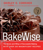 Bakewise : The Hows and Whys of Successful Baking with Over 200 Magnificent Recipes - Shirley O. Corriher