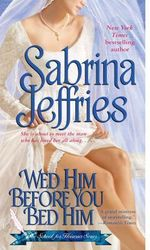 Wed Him Before You Bed Him : The School for Heiresses Series : Book 8 - Sabrina Jeffries