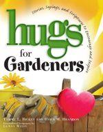 Hugs for Gardeners - Dawn M. Brandon