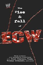 The Rise & Fall of ECW : Extreme Championship Wrestling - Thom Loverro