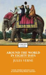 Around the World in Eighty Days : Enriched Classics - Jules Verne