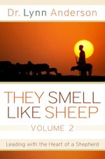 They Smell Like Sheep, Volume 2 : Leading with the Heart of a Shepherd - Dr. Lynn Anderson