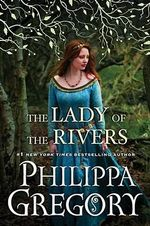 The Lady of the Rivers - Philippa Gregory